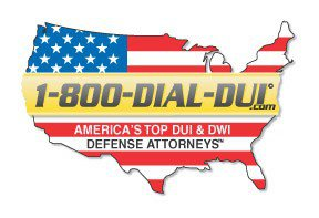 1-800-DIAL-DUI AMERICA'S TOP DUI & DWI DEFENSE ATTORNEYS