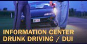 Information Center Drunk Driving / DUI